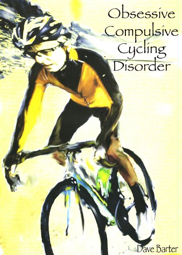 Obsessive Compulsive Cycling Disorder — Dave Barter