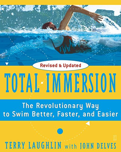 Total Immersion: The Revolutionary Way To Swim Better, Faster, and Easier — Terry Laughlin