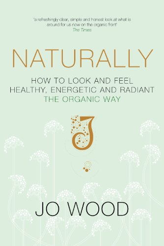 Naturally: How to Look and Feel Healthy, Energetic and Radiant the Organic Way