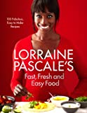 Lorraine Pascale's Fast, Fresh and Easy Food (Kindle-Edition)