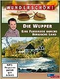 Wunderschön! - Die Wupper - Eine Flussreise durchs Bergische Land