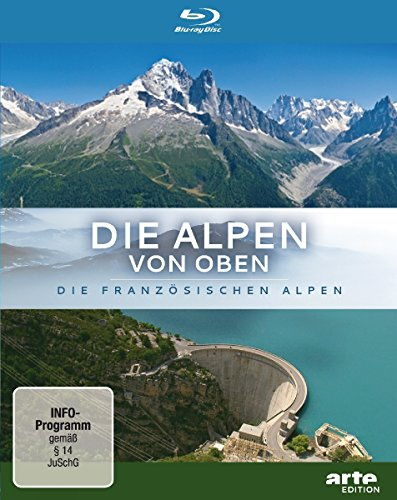 Die Alpen von oben: Die französischen Alpen [Blu-ray]