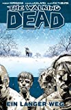 The Walking Dead, Band 2: Ein langer Weg [Kindle-Edition]