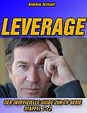 Leverage - Der inoffizielle Guide zur TV-Serie Staffel 1 und 2 [Kindle Edition]