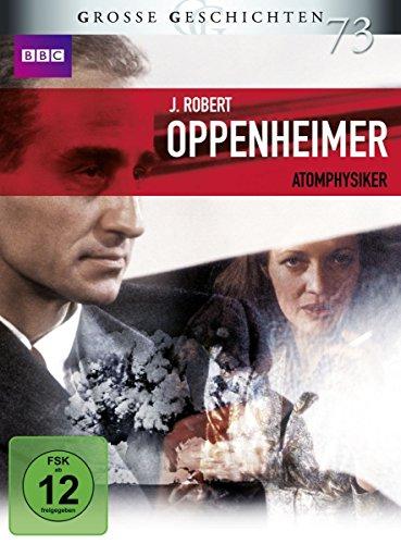 Große Geschichten 73: J. Robert Oppenheimer - Atomphysiker (3 DVDs)