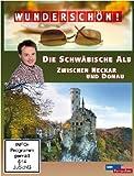 Wunderschön! - Die Schwäbische Alb: Zwischen Neckar und Donau