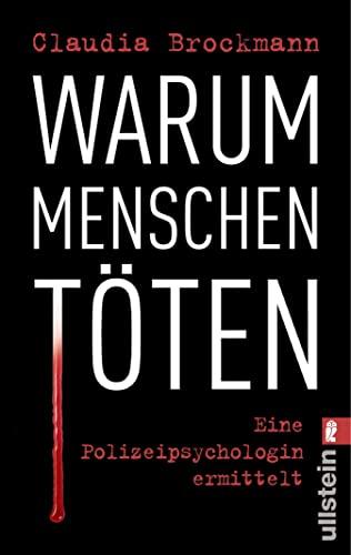 Warum Menschen töten: Eine Polizeipsychologin ermittelt [Kindle-Edition]