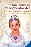 Drei Haselnüsse für Aschenbrödel: Roman nach der tschechischen Märchenfilm (Kindle-Edition)