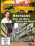 Wunderschön! - Bretagne: Wind und Meer, Genuss und Magie