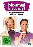 Normal is des ned! - 33 bayerische Geschichten mit Gruber & Grünwald