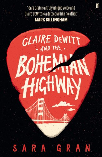 Claire DeWitt and the Bohemian Highway — Sara Gran