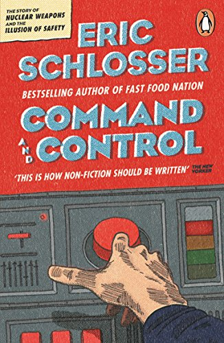 Command and Control — Eric Schlosser