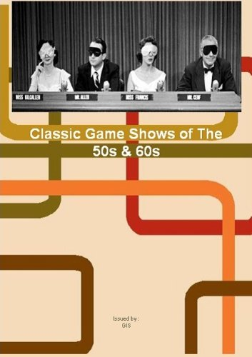 Classic Game Shows Of The 50s And 60s - What's My Line / Truth Or Consequences / I've Got A Secret + Candid Camera