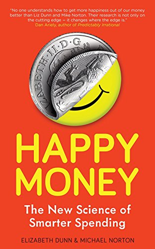 Happy Money — Elizabeth Dunn & Michael Norton