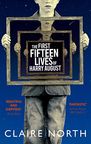 The First Fifteen Lives of Harry August — Claire North