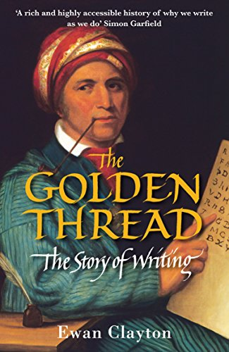 The Golden Thread: The Story of Writing — Ewan Clayton