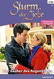 Sturm der Liebe 99: Der Zauber des Augenblicks [Kindle Edition]