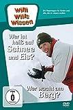 Willi will's wissen: Wer ist heiß auf Schnee & Eis?/Wer wacht am Berg?