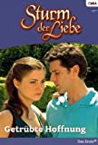 Sturm der Liebe 13: Getrübte Hoffnung [Kindle Edition]