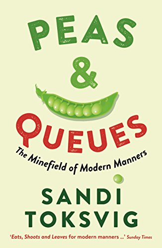 Peas & Queues: The Minefield of Modern Manners — Sandi Toksvig