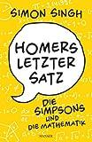 Homers letzter Satz: Die Simpsons und die Mathematik [Kindle Edition]
