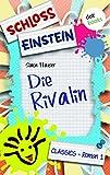 Schloss Einstein  1. Die Rivalin. [Kindle Edition]