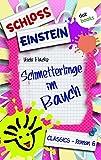 Schloss Einstein  6. Schmetterlinge im Bauch. [Kindle Edition]