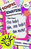 Schloss Einstein  3. Sie liebt ihn, sie liebt ihn nicht. [Kindle Edition]