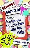 Schloss Einstein 17. Katharina - Modelträume werden wahr. [Kindle Edition]