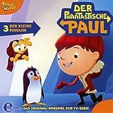 Der phantastische Paul - Original-Hörspiel, Vol. 3: Der kleine Pinguin