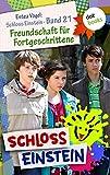 Schloss Einstein 21. Freundschaft für Fortgeschrittene. [Kindle Edition]