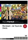 NZZ Format: Marrakesch - Der Traum des Orients
