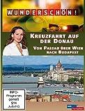 Wunderschön! - Kreuzfahrt auf der Donau - Von Passau über Wien nach Budapest