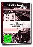 Geheimnisvolle Orte, Vol. 6: Prora / Der Ostwall