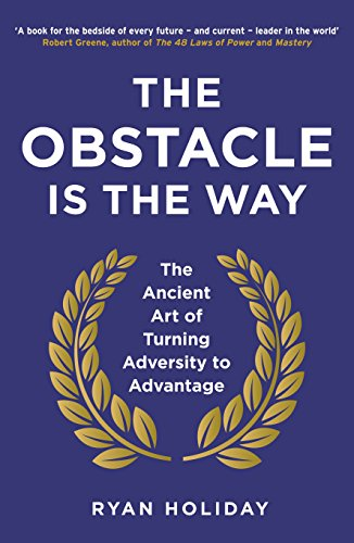 The Obstacle is the Way — Ryan Holiday