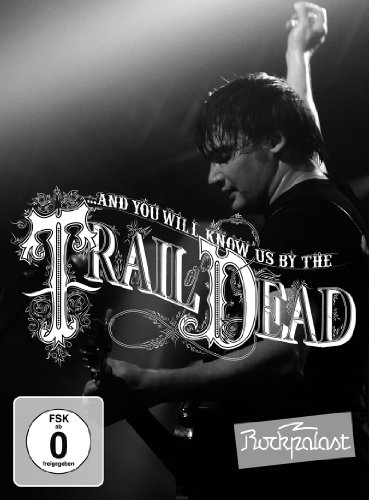 ... And You Will Know Us by the Trail of Dead - Live at Rockpalast