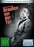Draußen vor der Tür (DDR TV-Archiv) - Große Geschichten (Neuauflage)