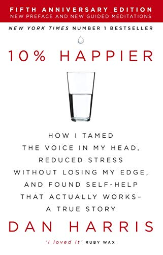 10% Happier — Dan Harris