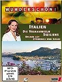 Wunderschön! - Die Vulkaninseln Siziliens: Urlaub auf Stromboli und Lipari