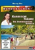 Wunderschön! - Karibische Träume: Die Dominikanische Republik [Blu-ray]