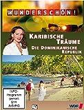 Wunderschön! - Karibische Träume: Die Dominikanische Republik