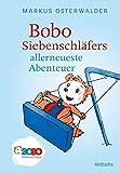 Bobo Siebenschläfers allerneueste Abenteuer [Kindle Edition]