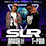 Arash Feat. T-Pain: Sex Love Rock N Roll (SLR) (2-Track) [Single]