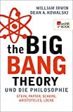 The Big Bang Theory und die Philosophie: Stein, Papier, Schere, Aristoteles, Locke [Kindle Edition]