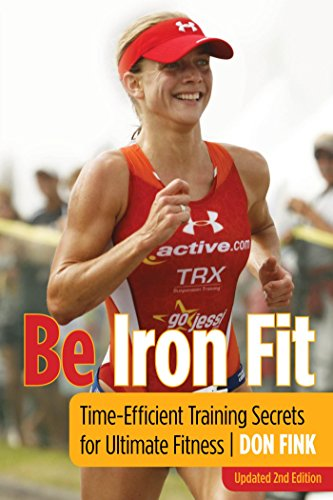 Be Iron Fit: Time-Efficient Training Secrets for Ultimate Fitness — Don Fink