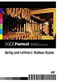 NZZ Format: Deftig und raffiniert - Walliser Küche
