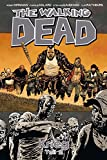 The Walking Dead, Band 21: Krieg (Teil 2) [Kindle-Edition]