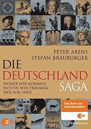 Die Deutschland-Saga: Woher wir kommen - Wovon wir träumen - Wer wir sind [Kindle Edition]