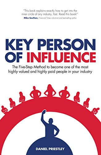 Key Person of Influence — Daniel Priestley