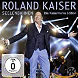 Roland Kaiser: Seelenbahnen - Die Kaisermania Edition
